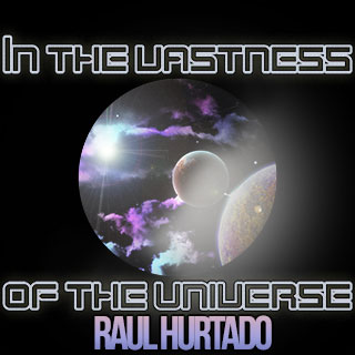 In the Vastness of the Universe artwork showing Raul Hurtado in space